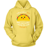 Taco mexican life is like a taco well not really i think i'm just hungry Unisex Hoodie Funny T Shirt - TL00584HO