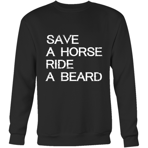 Beards - Save a horse ride a beard - Unisex Sweatshirt T Shirt - TL01187SW