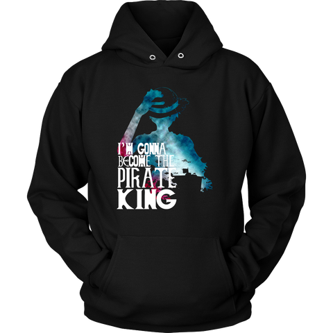 One Piece - I'm gonna be the pirate king - Unisex Hoodie T Shirt - TL01122HO