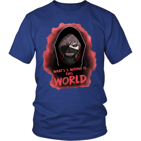 Tokyo Ghoul - Kaneki What's wrong is this world - Men Short Sleeve T Shirt - TL01048SS