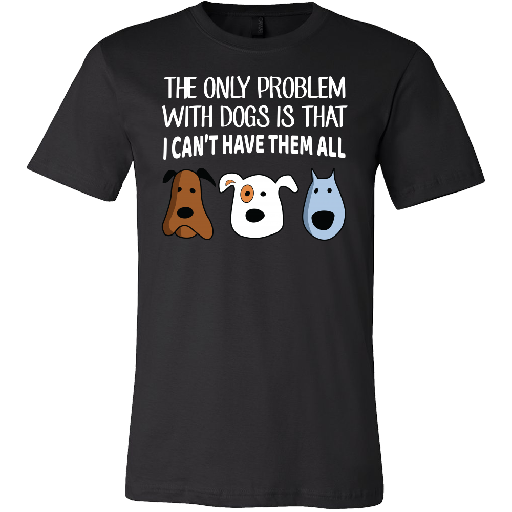 d389312b The only problem with dogs is that i can't have them all Men Short Sle – TC  International