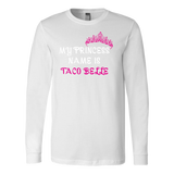 Taco mexican my princess is taco belle Long Sleeve Funny T Shirt - TL00576LS