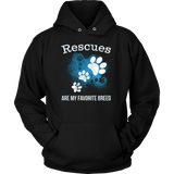 Pet - Rescues Are My Favorite Breed - Unisex Hoodie T Shirt - TL00753HO