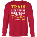 Harry Potter - train like you 've been picked for the triwizard tournament - unisex sweatshirt t shirt - TL00969SW