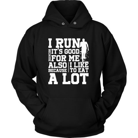 Running - I run because i like to eat a lot  - Unisex Hoodie T Shirt - TL01337HO