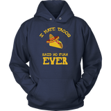 Taco mexican every juan loves tacos Unisex Hoodie Funny T Shirt - TL00582HO