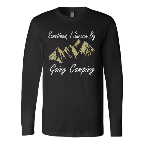 Camping - Sometimes i survice by going camping - Unisex Long Sleeve T Shirt - TL01329LS