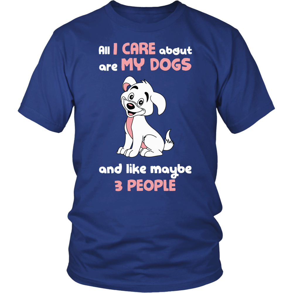 Pet - All i care about are my dogs and like maybe 3 people - Men Short Sleeve T Shirt - TL00990SS