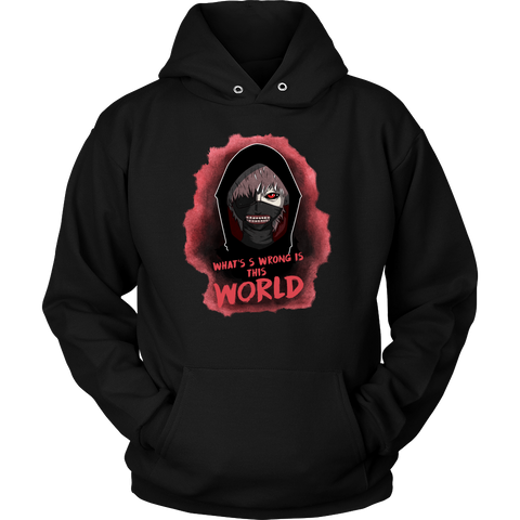 Tokyo Ghoul - Kaneki What's wrong is this world - Unisex Hoodie T Shirt - TL01048HO