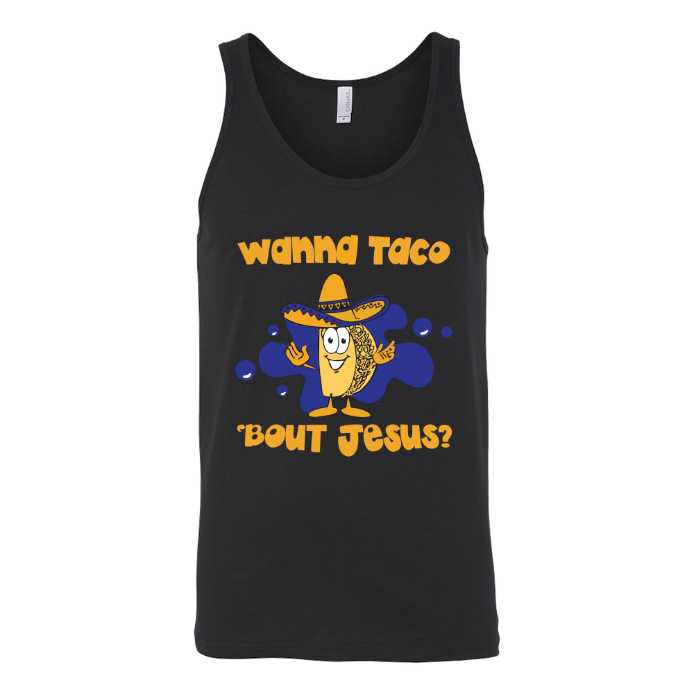 Taco mexican wanna taco 'bout jesus Unisex Tank Top Funny T Shirt - TL00609TT