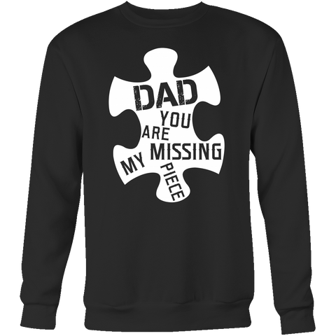 Dad, you are my missing piece Sweatshirt T Shirt - TL00655SW - The TShirt Collection