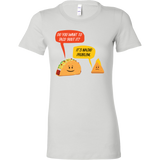 Taco mexican do you want to taco 'bout it nacho problem Woman Short Sleeve Funny T Shirt - TL00580WS