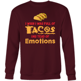 Taco mexican i wish i was a full of instead of emotions Sweatshirt Funny T Shirt - TL00595SW