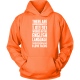 Taco mexican no words can explain how much i love tacos cute Unisex Hoodie Funny T Shirt - TL00572HO