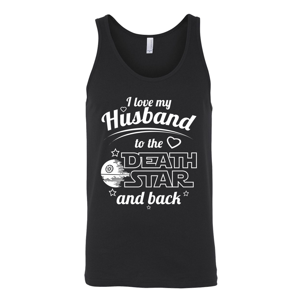 I Love My Husband To The Death Star And Back Unisex Tank Top T Shirt - TL00642TT