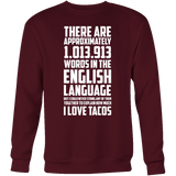 Taco mexican no words can explain how much i love tacos cute Sweatshirt Funny T Shirt - TL00572SW