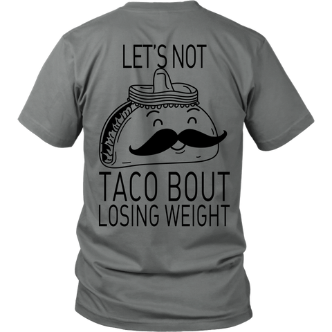 taco - lets not taco bout losing weight - back - Men Short Sleeve T Shirt - TL01316SS