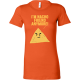 Taco mexican i'm nacho friend anymore Woman Short Sleeve Funny T Shirt - TL00596WS