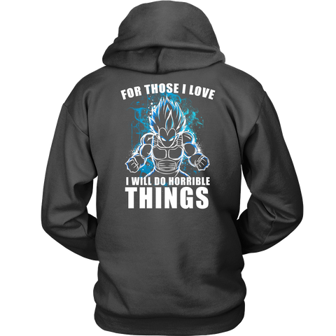 Super Saiyan - Vegeta For Those I love I will do horrible things - Unisex Hoodie - TL01258HO