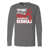 Hobbies - you dont scare me i married a redhead 2 - unisex long sleeve t shirt - TL00837LS