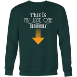 Taco mexican this is my last one seriously Sweatshirt Funny T Shirt - TL00608SW