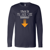 Taco mexican this is my last one seriously Long Sleeve Funny T Shirt - TL00608LS