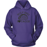 Taco mexican holy shit i love tacos Unisex Hoodie Funny T Shirt - TL00585HO