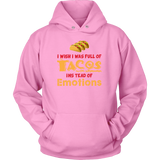 Taco mexican i wish i was a full of instead of emotions Unisex Hoodie Funny T Shirt - TL00595HO