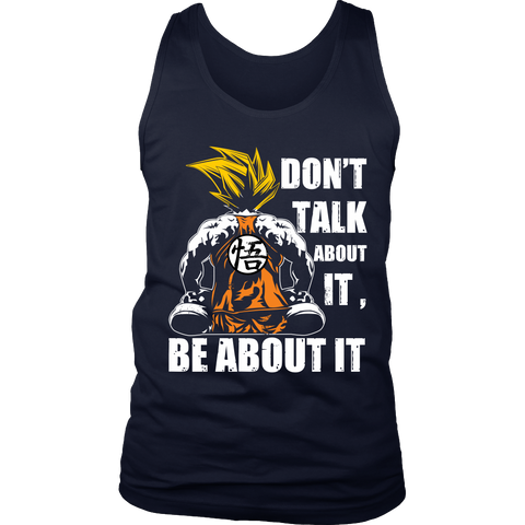 Super Saiyan - Goku Dont talk about it be about it - Unisex Gym Tank Top - TL01298TT
