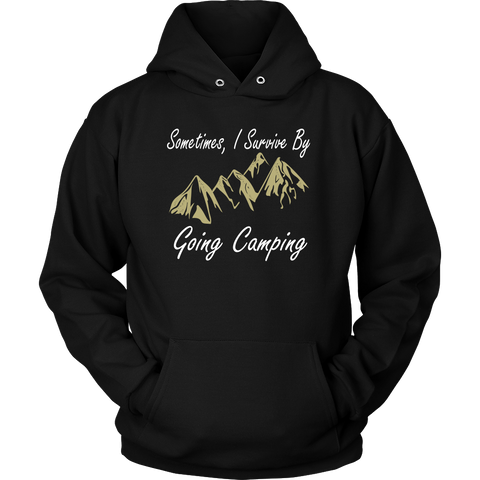Camping - Sometimes i survice by going camping - Unisex Hoodie T Shirt - TL01329HO
