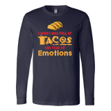 Taco mexican i wish i was a full of instead of emotions Long Sleeve Funny T Shirt - TL00595LS