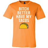 Taco mexican bitch better have my tacos Men Short Sleeve Funny T Shirt - TL00578SS
