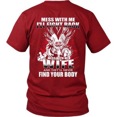 Super Saiyan - Vegeta Mess With Me I'll Fight Back Mess With My Wife They Will Never Find Your Body - Men Short Sleeve T Shirt - TL01229SS