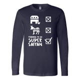 Super Saiyan Don't Care Politician, Training To Go Super Saiyan Long Sleeve T shirt - TL00565LS
