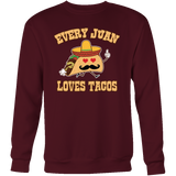 Taco mexican every juan loves tacos Sweatshirt Funny T Shirt - TL00566SW