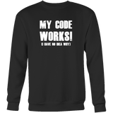 My code works i have no idea why programming Sweatshirt Funny T Shirt - TL00615SW