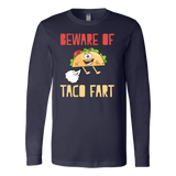 Taco mexican beware of taco fart Long Sleeve Funny T Shirt - TL00577LS