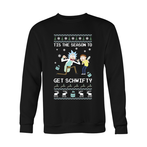 Christmas Sweatshirt- Tis the season to get schwifty - Unisex Sweatshirt - TL00978SW