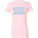 Keep talking i'm diagnosing you Woman Short Sleeve T Shirt - TL00678WS