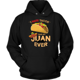 Taco mexican i hate taco said no juan ever Men Hoodie Funny T Shirt - TL00587HO