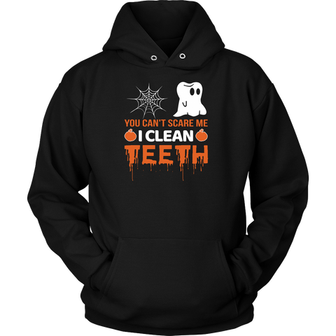 Halloween - You cant scare me i clean teeth - Unisex Hoodie T Shirt - TL00794HO