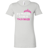 Taco mexican my princess is taco belle Woman Short Sleeve Funny T Shirt - TL00576WS