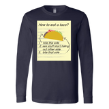 Taco mexican how to eat a taco Long Sleeve Funny T Shirt - TL00569LS