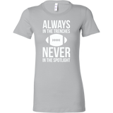 Always in the trenches, never in the spotlight Woman Short Sleeve T Shirt - TL00663WS - The TShirt Collection