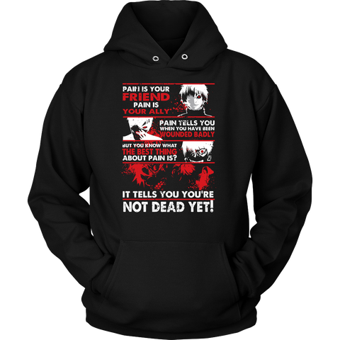 Tokyo Ghoul - Kaneki Pain It tells you you're not dead yet - Unisex Hoodie T Shirt - TL01047HO