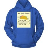 Taco mexican how to eat a taco Unisex Hoodie Funny T Shirt - TL00569HO
