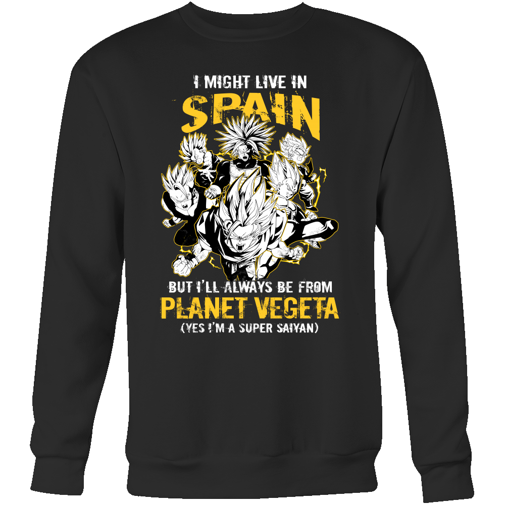 Super Saiyan I May Live in Spain Sweatshirt T shirt - TL00112SW
