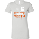 Halloween - You cant scare me i clean teeth - Woman Short Sleeve T Shirt - TL00794WS