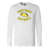 I don't wanna taco 'bout it Long Sleeve Funny T Shirt - TL00586LS