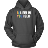 LGBT- Believe in yourself - Unisex Hoodie T Shirt - TL00986HO